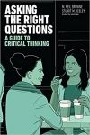 Browne, M. Neal and Stuart M. Keeley. Asking the Right Questions: A Guide to Critical Thinking. Global ed. Essex: Pearson Education Limited, 2014.